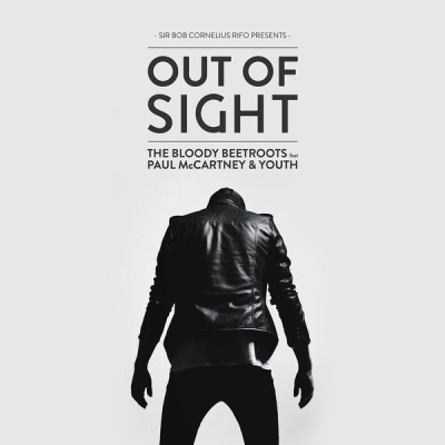 The Bloody Beetroots - Out of Sight (feat. Paul McCartney & Youth)