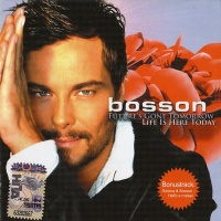 Bosson - Future Gone Tomorrow Life Is Here Today