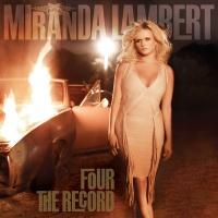 Miranda Lambert - Four the Record