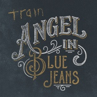 Train - Angel In Blue Jeans