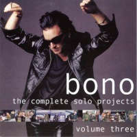 Bono - The Complete Solo Projects, Volume 3