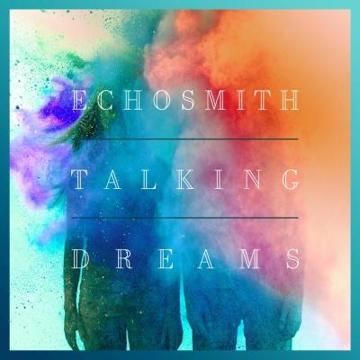 Echosmith - Talking Dreams
