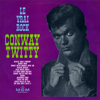 Conway Twitty - Le Vrai Rock