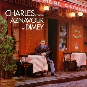 Charles Aznavour - Chante Dimey