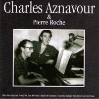 Charles Aznavour - Aznavour et Pierre Roche