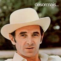 Charles Aznavour - Desormais