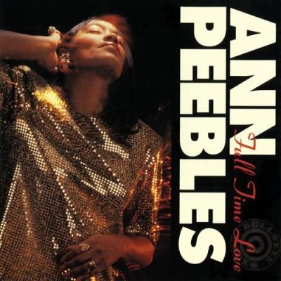 Ann Peebles - Full Time Love