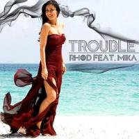 RHOD - Trouble