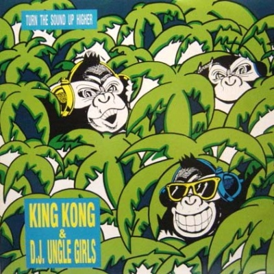 King Kong & D'Jungle Girls - Turn The Sound Up Higher