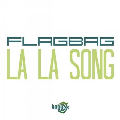 Flagbag - La La Song (Single)