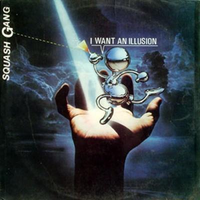 Squash Gang - I Want An Illusion (LP)