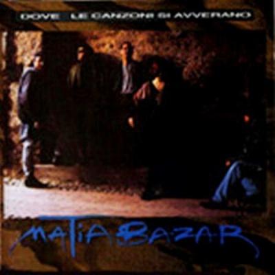 Matia Bazar - Dove Le Canzoni Si Avverano (Album)