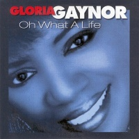 Gloria Gaynor - What A Life (Album)