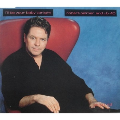 Robert Palmer - I'll Be Your Baby Tonight (Single)
