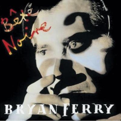 Bryan Ferry - Bête Noire (Album)
