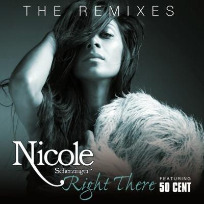 Nicole Scherzinger - Right There (The Remixes) (Single)
