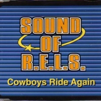 SOUND OF R.E.L.S. - Cowboys Ride Again (Single)