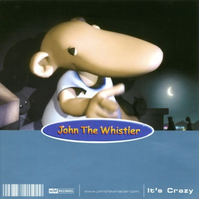 John The Whistler - It's Crazy