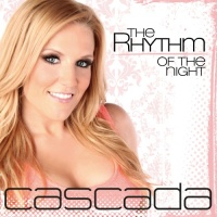 Cascada - The Rhythm Of The Night (Single)