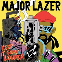 Major Lazer - Keep It Goin' Louder (Single)
