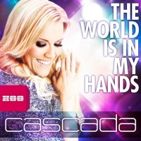 Cascada - The World Is In My Hands (Single)