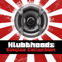 Klubbheads - Klubbheads Singles Collection (Album)