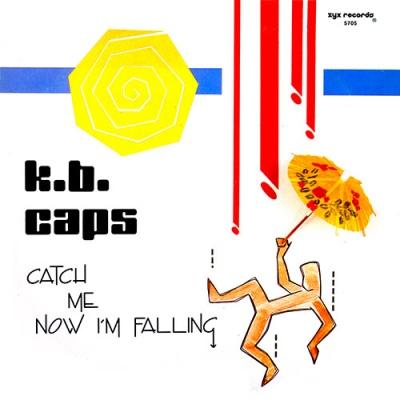 K.B. Caps - Catch Me Now I'm Falling (LP)