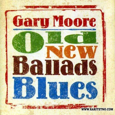 Gary Moore - Old New Ballads Blues (Album)