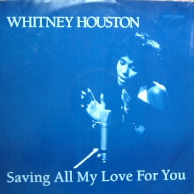 Whitney Houston - Saving All My Love For You (Single)