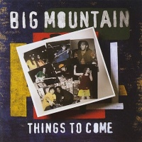 Big Mountain - Things To Come (Album)