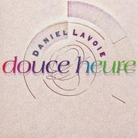 Daniel Lavoie - Douce Heure (Album)
