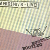Aerosmith - Live! Bootleg (Live)
