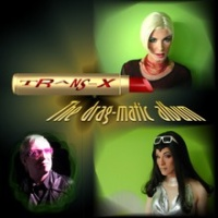 Trans-X - The Drag-matic Album (Album)