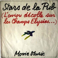 Movie Music - Stars De La Pub (L'avion Decolle Sur Les Champs Elysees)