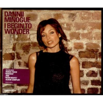 Dannii Minogue - I Begin to Wonder (Single)