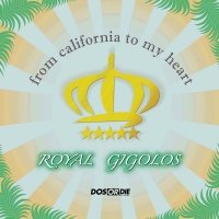 Royal Gigolos - From California To My Heart (The Royal Mega Mix)