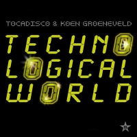 Techno Logical World (Tocadisco Mix)