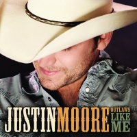 Justin Moore - Outlaws Like Me (Album)