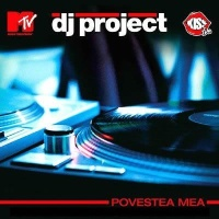 DJ Project - Povestea Mea (Album)