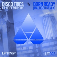Disco Fries - Born Ready (Halogen Remix)