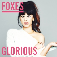 Foxes - Glorious (Remixes) (EP)
