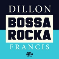 Dillon Francis - Bossa Rocka