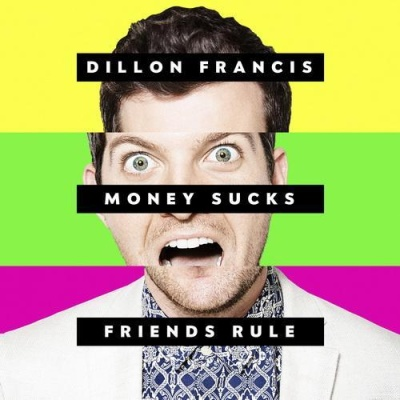 Dillon Francis - Money Sucks, Friends Rule (Album)