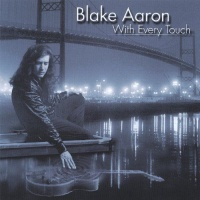 Blake Aaron - With Every Touch (Album)