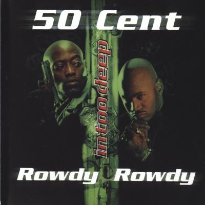 50 Cent - Rowdy Rowdy (Single)