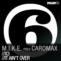 M.I.K.E. - It Ain't Over / X3 (Single)