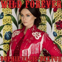 Sophie Ellis-Bextor - Wild Forever