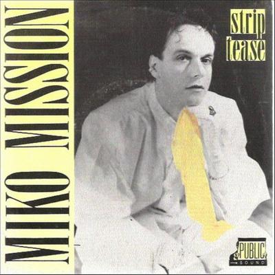Miko Mission - Strip Tease (Single) (Single)