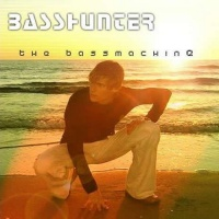 Basshunter - The Bassmachine