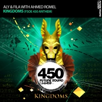 Aly & Fila - Kingdoms (Fsoe 450 Anthem Incl. Edit)